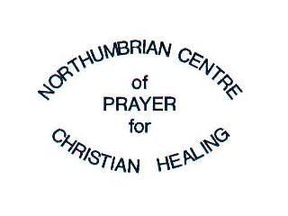 NORTHUMBRIAN CENTRE OF PRAYER FOR CHRISTIAN HEALIN